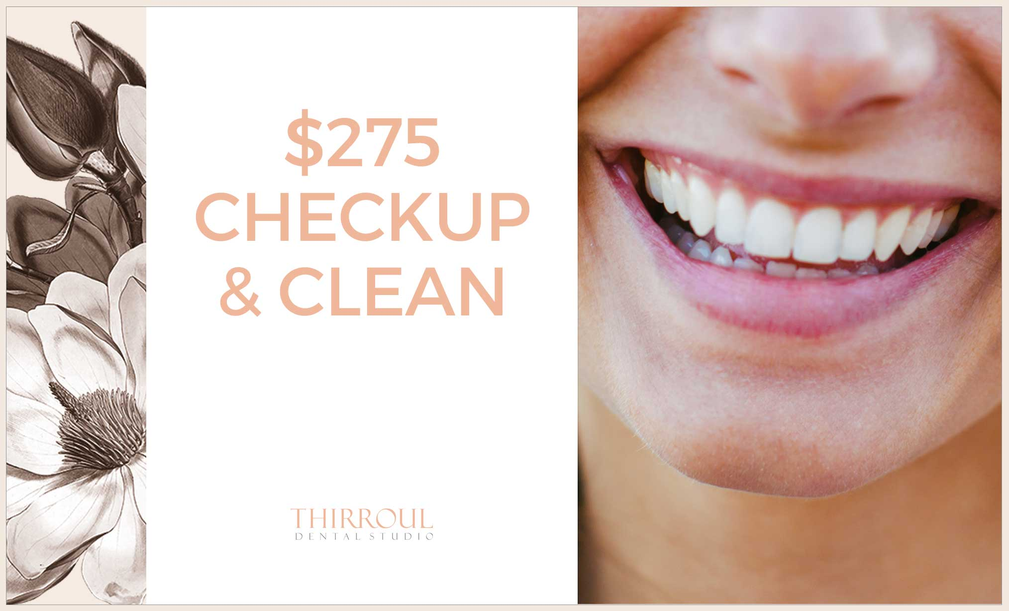 ​ © Thirroul Dental Studio Dentist North Wollongong Dentist 01 $275 Checkup and Clean