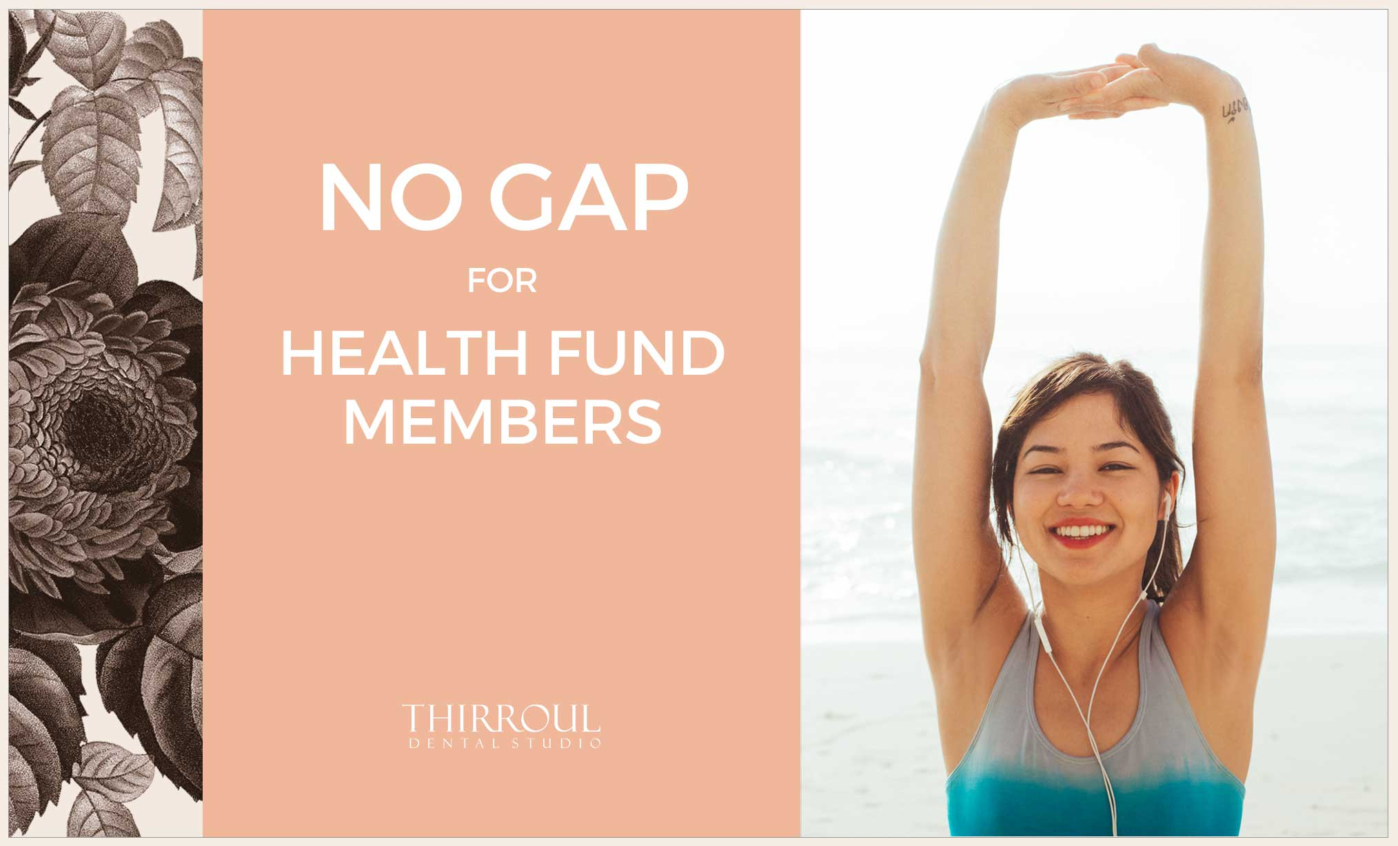 ​ © Thirroul Dental Studio Dentist North Wollongong Dentist 02 No Gap for Health Fund Members